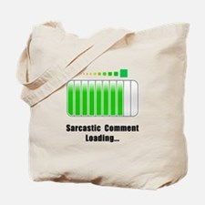Sarcastic Comment Loading Tote Bag