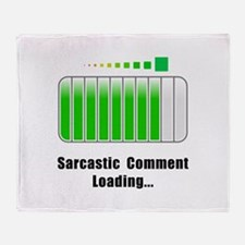 Sarcastic Comment Loading Throw Blanket