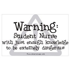 Student Nurse Warning Poster