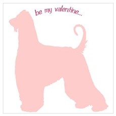 Afghan Hound... Be My Valentine Poster