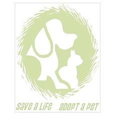 SAVE A LIFE - ADOPT A PET Poster