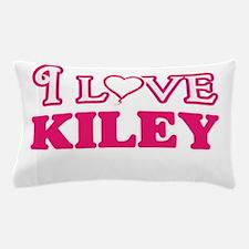 I Love Kiley Pillow Case