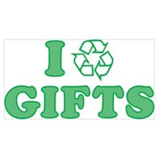 I Recycle Gifts Poster