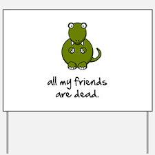 Dinosaur Friends Dead Yard Sign