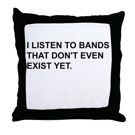 Bands Don't Exist Throw Pillow