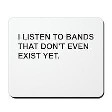 Bands Don't Exist Mousepad