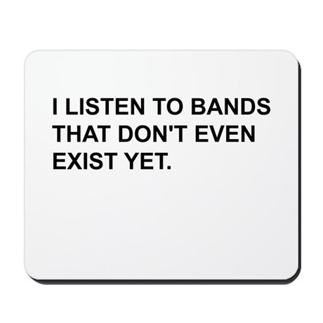 Bands Don't Exist Mousepad