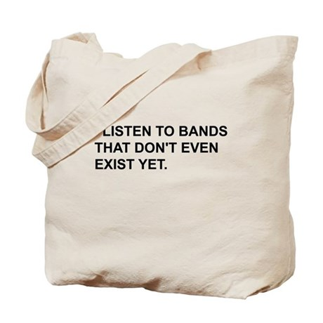 Bands Don't Exist Tote Bag