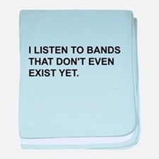 Bands Don't Exist baby blanket