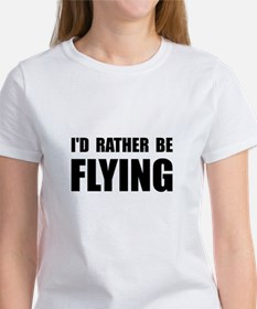 Rather Be Flying Women's T-Shirt