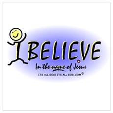i BELIEVE IN JESUS! Poster