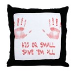 Big or Small Throw Pillow