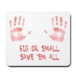 Big or Small Mousepad