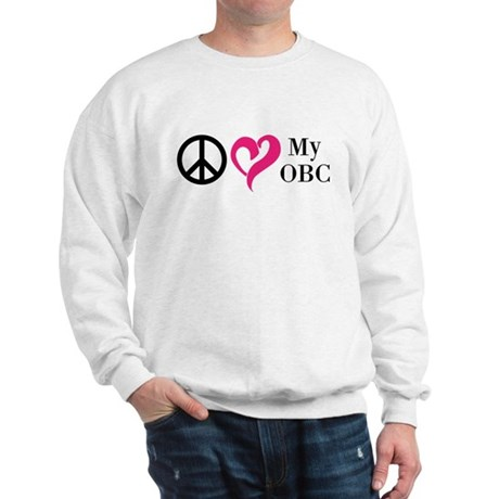 Peace, Love, My OBC Sweatshirt