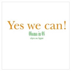 yes we can! obama in 08 Poster
