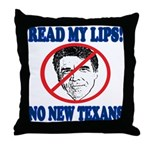 Read My Lips: No New Texans! Throw Pillow