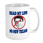 Read My Lips: No New Texans! Large Mug