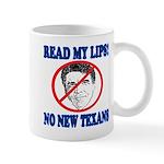 Read My Lips: No New Texans! Mug