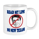 Read My Lips: No New Texans! Mug