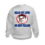 Read My Lips: No New Texans! Kids Sweatshirt