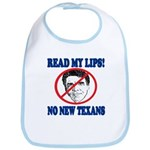 Read My Lips: No New Texans! Bib