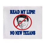 Read My Lips: No New Texans! Throw Blanket