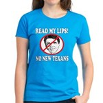 Read My Lips: No New Texans! Women's Dark T-Shirt