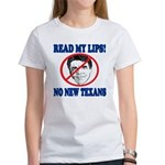 Read My Lips: No New Texans! Women's T-Shirt