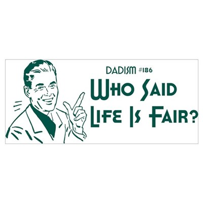 Dadism - Who Said Life Is Fair? Poster