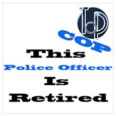 Police Retirement. Poster