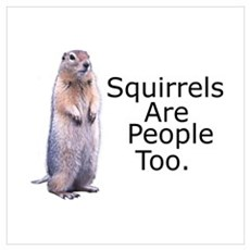 Squirrels Are People Too Poster