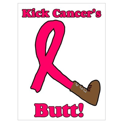Kick Cancer's Butt Poster