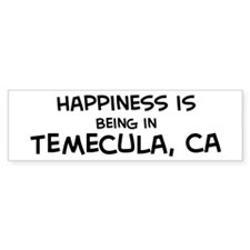 Happiness is Temecula Bumper Bumper Sticker