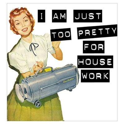 Too Pretty for Housework Poster