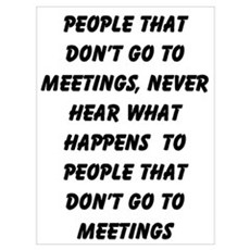 PEOPLE WHO DON'T GO TO MEETINGS Framed Print