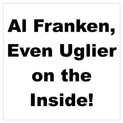 Al Franken, Uglier on the Inside Poster