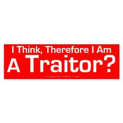 I Think, Therefore I Am A Traitor?