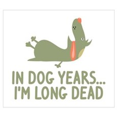 In Dog Years I'm Long Dead Poster