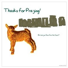 Thanks for Praying! But did you Sacrifice the Goat Poster