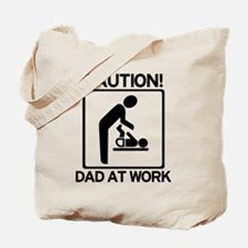 Caution! Dad at Work! Baby Di Tote Bag