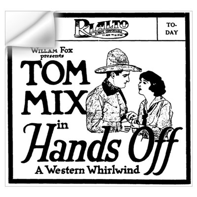 Tom Mix Hands Off Wall Decal