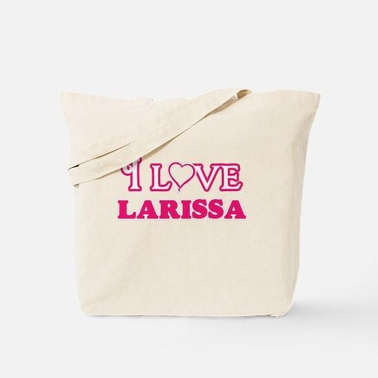 I Love Larissa Tote Bag