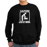 Caution! New Dad at Work! Sweatshirt (dark)