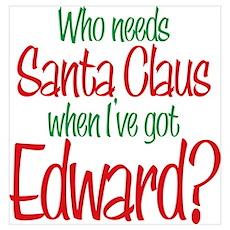 Who needs Santa I've got Edward Twilight Mini Post Poster