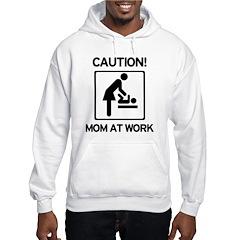Caution Mom at Work! Baby tim Hoodie