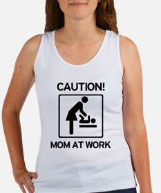 Caution Mom at Work! Baby tim Women's Tank Top