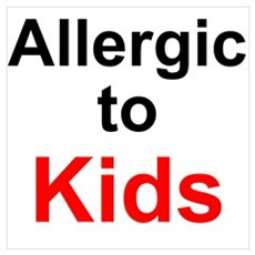 Allergic To Kids Poster