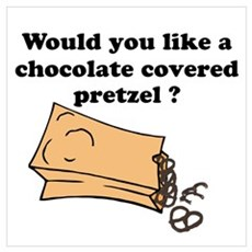 Chocolate covered pretzel Poster