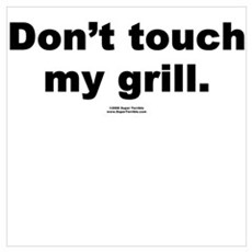 Don't touch my grill Poster