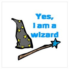 Yes, I am a wizard Poster